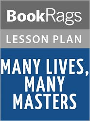 BookRags - Many Lives, Many Masters by Brian L. Weiss Lesson Plans