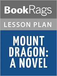 BookRags - Mount Dragon Lesson Plans