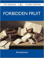 Anonymous Anonymous - Forbidden Fruit - The Original Classic Edition