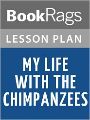 BookRags - My Life with the Chimpanzees Lesson Plans