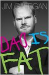 Book Cover Image. Title: Dad Is Fat, Author: Jim Gaffigan