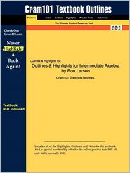 9781428825819 - Cram101 Textbook Reviews: Outlines & Highlights For Intermediate Algebra By Ron Larson, Isbn - كتاب
