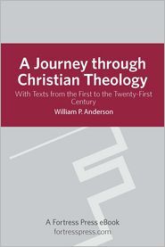William P. Anderson - Journey Through Christian Theology