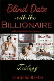 Cordelia Baxter - Blind Date with the Billionaire Trilogy (Billionaire BBW Erotic Romance)