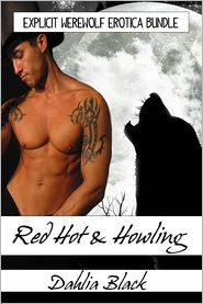 Dahlia Black - Red Hot & Howling: Explicit Werewolf Erotica Bundle