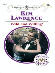 Kim Lawrence - Wild and Willing!