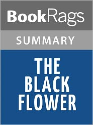 BookRags - The Black Flower by Howard Bahr l Summary & Study Guide