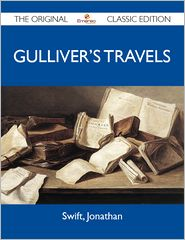Jonathan Swift - Gulliver's Travels - The Original Classic Edition