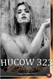 Nicky Raven - Hucow 323 - The Human Cow