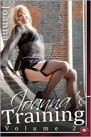 Joanna - Joanna's Training - Volume 2