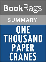 BookRags - One Thousand Paper Cranes by Ishii Takayuki l Summary & Study Guide