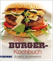 Jan Bahr  Barbara Kunze - Das Burger-Kochbuch