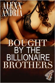 Alexx Andria - Bought By The Billionaire Brothers 4: (BBW Billionaire Erotica) (The Cut of Deception)
