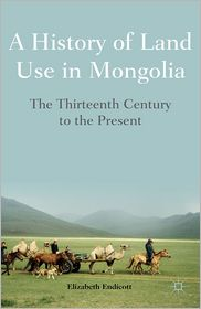 Elizabeth Endicott - A History of Land Use in Mongolia