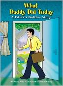 What Daddy Did Today by Walter Wally: Book Cover