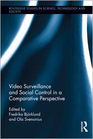 Ola Svenonius  Fredrika Björklund - Video Surveillance and Social Control in a Comparative Perspective