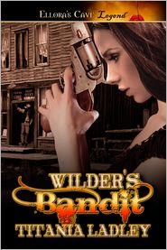 Titania Ladley - Wilder's Bandit
