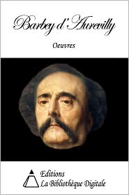 Jules Barbey d'Aurevilly - Oeuvres de Barbey d'Aurevilly
