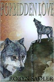 Robyn Sadler - Forbidden Love - A Wolf Town Tale