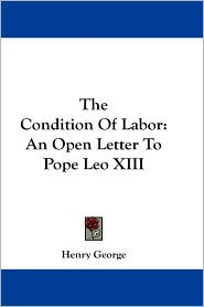 Condition of Labor by Henry George: Book Cover