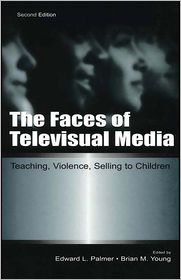 Edward L. Palmer  Brian M. Young - The Faces of Televisual Media