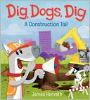 Dig, Dogs, Dig by James Horvath: Book Cover