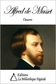 Alfred de Musset - Oeuvres de Alfred de Musset