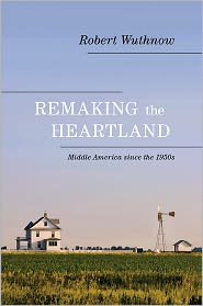 Remaking the Heartland: Middle America ...