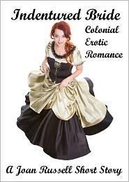 Joan Russell - Indentured Bride: Colonial Erotic Romance