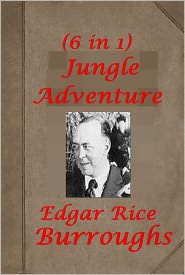 Edgar Rice Burroughs - Jungle Adventure of Edgar Rice Burroughs (6 in 1)- The Cave Girl The Cave Man The Eternal Lover The Eternal Savage Jungle Girl T