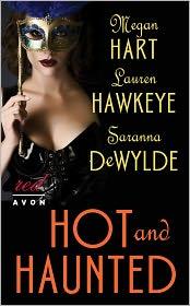 Megan Hart, Saranna DeWylde  Lauren Hawkeye - Hot and Haunted