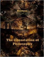 Boethius - The Consolation of Philosophy (Illustrated)