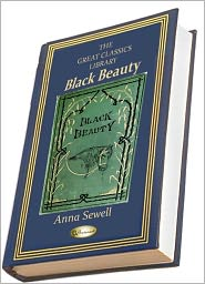 Anna Sewell - Black Beauty: The Autobiography of a Horse (THE GREAT CLASSICS LIBRARY)