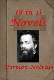 Herman melville - Works of Herman Melville(8 in 1)-Typee Omoo Mardi and A Voyage Thither Vol. I & II,Redburn His First Voyage White Jacket Moby Di