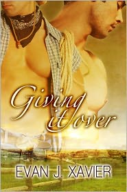 Evan J. Xavier - Giving It Over (Gay Erotica)