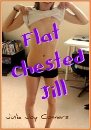Julia Joy Conners - Flat-Chested Jill -- All Bare Naked!