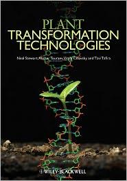 Charles Neal Stewart, Tzvi Tzfira, Vitaly Citovsky  Alisher Touraev - Plant Transformation Technologies