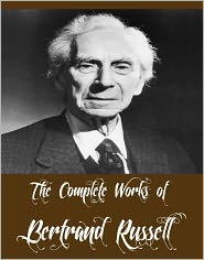 Bertrand Russell - The Complete Works of Bertrand Russell (9 Complete Works of Bertrand Russell Including The Problems of Philosophy, The Analysis