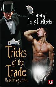 Jerry L. Wheeler (Editor) - Tricks of the Trade: Magical Gay Erotica