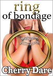 Cherry Dare - Ring of Bondage (BDSM Erotic Romance)
