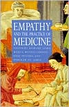 Empathy and the Practice of Medicine: Beyond Pills and the Scalpel