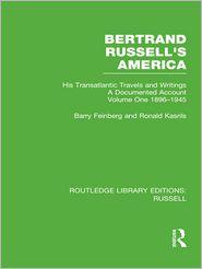 Ronald Kasrils  Barry Feinberg - Bertrand Russell's America: His Transatlantic Travels and Writings. Volume 1