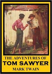 Tom Sawyer, Mark Twain Complete Works, Mark Twain's The Adventures of Tom Sawyer, Tom Sawyer by Mark Twain Mark Twain - The Adventures of Tom Sawyer, TOM SAWYER, Mark Twain Complete Works