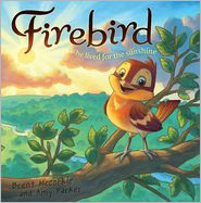 Amy Parker, Chuck Vollmer (Illustrator), Rob Corley (Illustrator) Brent McCorkle - Firebird
