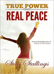 Staci Stallings - True Power & Real Peace