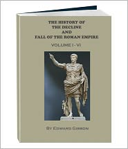 Edward Gibbon - The History of the Decline and Fall of the Roman Empire - Volume 1 - 6 (Annotated)