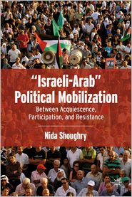 "Nida Shoughry - ""Israeli-Arab"" Political Mobilization"