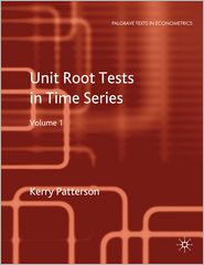 Professor Kerry Patterson - Unit Root Tests in Time Series Volume 1