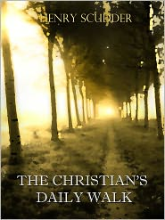Henry Scudder - The Christian's Daily Walk