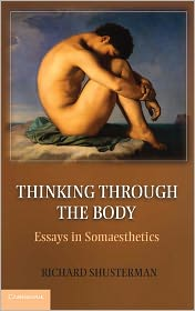 Richard Shusterman - Thinking through the Body